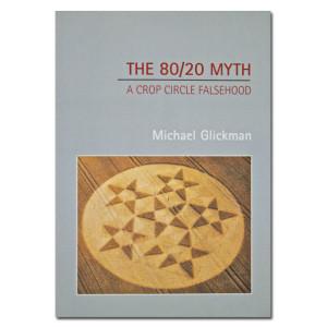 The 80/20 Myth - A Crop Circle Falsehood
